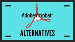 adobe acrobat alternatives