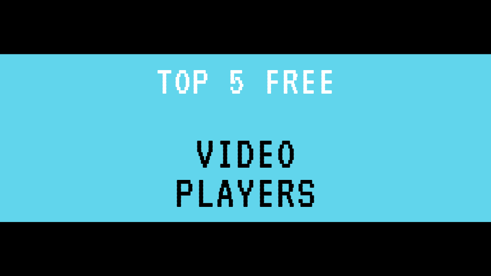 best FREE VIDEO PLAYERS