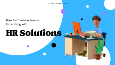 How to Convince People for working with HR Solutions