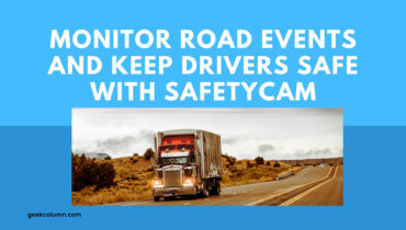 Monitor Road Events and Keep Drivers Safe with SafetyCam
